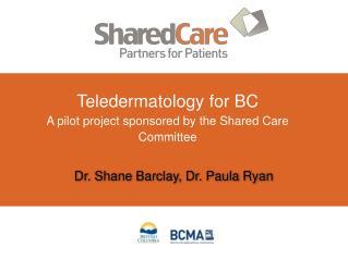 Dr. Shane  Barclay, Dr . Paula Ryan