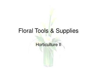 Floral Tools  Supplies