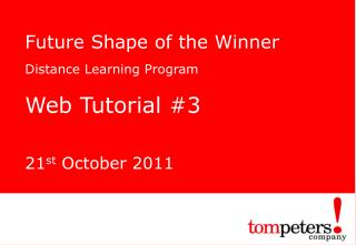 Future Shape of the Winner  Distance Learning Program Web Tutorial #3   21 st  October 2011