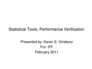 Statistical Tools, Performance Verification