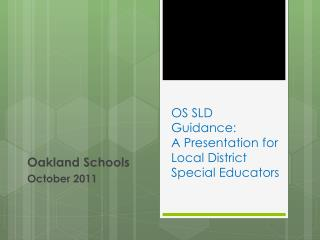OS SLD Guidance: A Presentation for Local District Special Educators