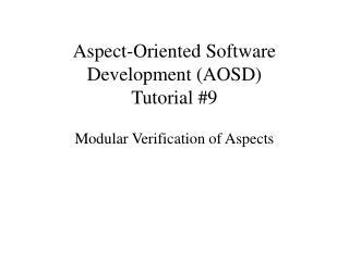 Aspect-Oriented Software Development (AOSD) Tutorial #9