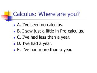 Calculus: Where are you?