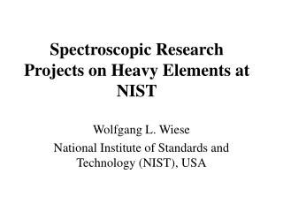 Spectroscopic Research Projects on Heavy Elements at NIST