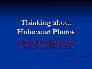 Thinking about Holocaust Photos PLEASE NOTE THAT PHOTOS CONTAIN GRAPHIC ...