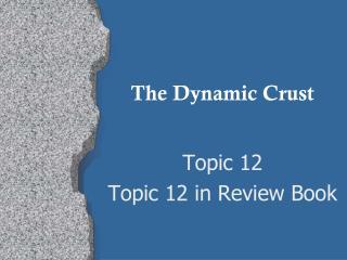 The Dynamic Crust