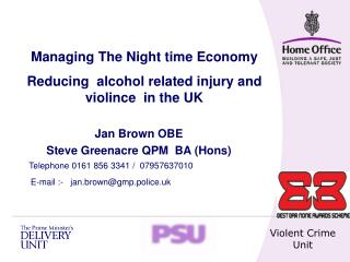 Jan Brown OBE      Steve Greenacre QPM  BA (Hons) Telephone 0161 856 3341 /  07957637010