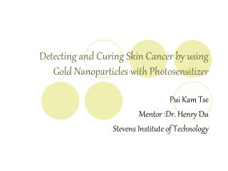 Detecting and Curing Skin Cancer by using Gold Nanoparticles with Photosensitizer