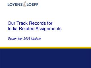Our Track Records for India Related Assignments September 2008 Update