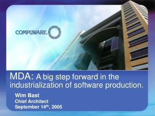 MDA:  A big step forward in the industrialization of software production.