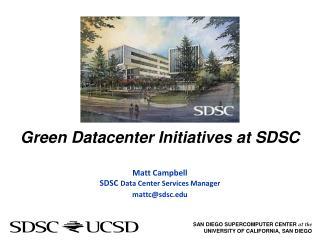 Green Datacenter Initiatives at SDSC