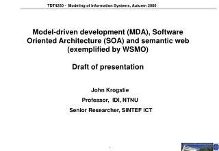 John Krogstie Professor,  IDI, NTNU  Senior Researcher, SINTEF ICT
