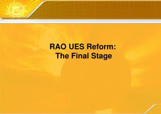 RAO UES Reform : The Final Stage