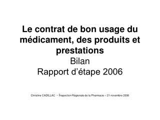 Le contrat de bon usage du médicament, des produits et prestations Bilan Rapport d'étape 2006