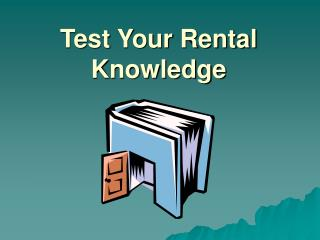 Test Your Rental Knowledge