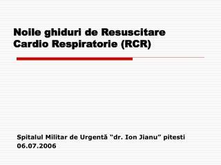 Noile ghiduri de Resuscitare Cardio Respiratorie (RCR)