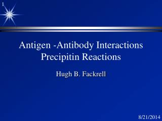 Antigen  - Antibody Interactions Precipitin Reactions