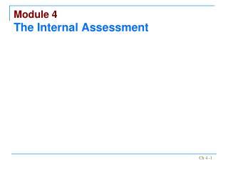 Module 4 The Internal Assessment