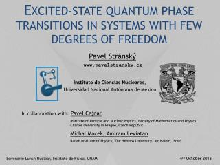 E XCITED-STATE QUANTUM PHASE TRANSITIONS IN SYSTEMS WITH FEW DEGREES OF FREEDOM