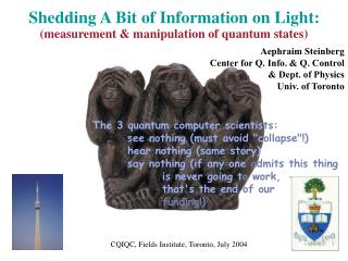 Shedding A Bit of Information on Light: (measurement & manipulation of quantum states)