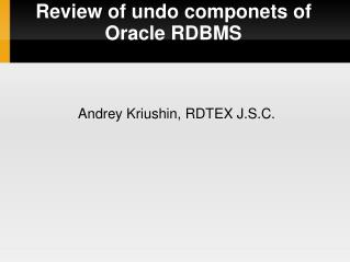 Review of undo componets of Oracle RDBMS