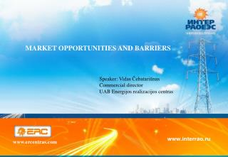 Market opportunities and barriers