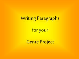 Writing Paragraphs for your Genre Project