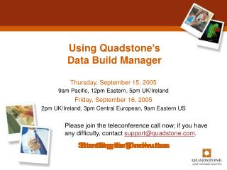 Using Quadstone's  Data Build Manager