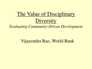 The Value of Disciplinary Diversity Evaluating Community-Driven Development