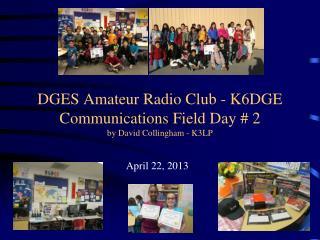 DGES Amateur Radio Club - K6DGE Communications Field Day # 2 by David Collingham - K3LP