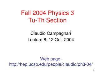 Fall 2004 Physics 3 Tu-Th Section