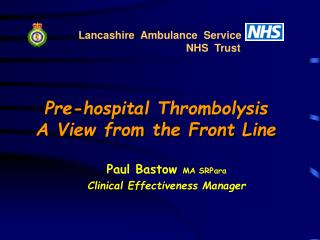 Pre-hospital Thrombolysis A View from the Front Line