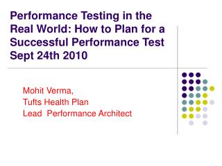 Mohit Verma,  Tufts Health Plan Lead  Performance Architect