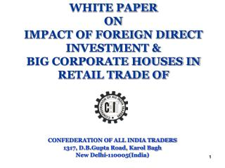 WHITE PAPER  ON  IMPACT OF FOREIGN DIRECT INVESTMENT   BIG CORPORATE HOUSES IN RETAIL TRADE OF