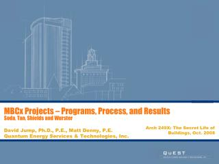 MBCx Projects – Programs, Process, and Results  Soda, Tan, Shields and Wurster