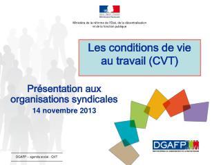 Les conditions de vie au travail (CVT)