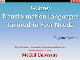 T-Core: Transformation Languages Tailored To Your Needs