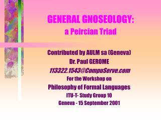 GENERAL GNOSEOLOGY: a Peircian Triad