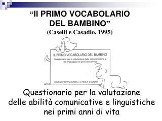 """"""" Il PRIMO VOCABOLARIO  DEL BAMBINO """" (Caselli e Casadio, 1995)"""