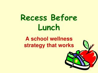 Recess Before Lunch