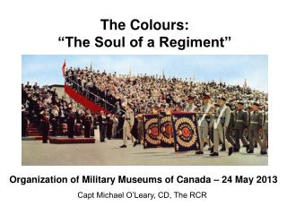 "The Colours: ""The Soul of a Regiment"""
