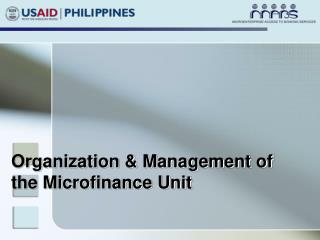 Organization & Management of the Microfinance Unit