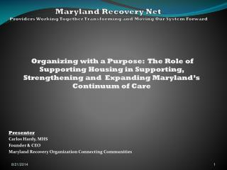 Maryland Recovery Net  Providers Working Together Transforming and Moving Our System Forward