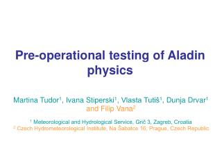Pre-operational testing of Aladin physics
