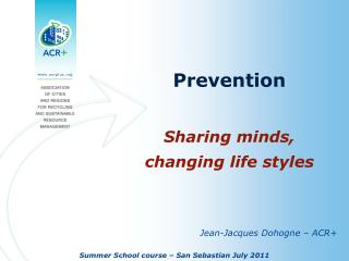 Prevention Sharing minds, changing life styles
