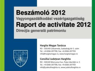 - Hargita Megye Tanácsa közbenjárásával 4 település közvagyonát fogadták el: