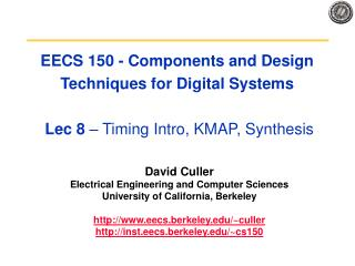 David Culler Electrical Engineering and Computer Sciences University of California, Berkeley
