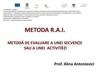METODA R.A.I. METODĂ DE EVALUARE A UNEI SECVENŢE  SAU A UNEI  ACTIVITĂŢI