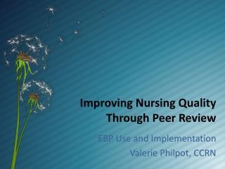 Improving Nursing Quality  Through Peer Review