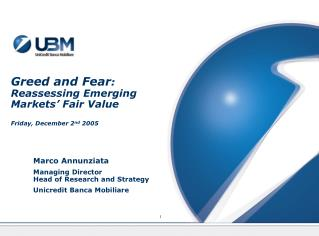 Greed and Fear : Reassessing Emerging Markets' Fair Value Friday, December 2 nd  2005